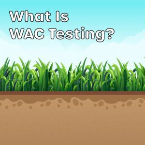 Waste Classification Testing and WAC Testing Soil